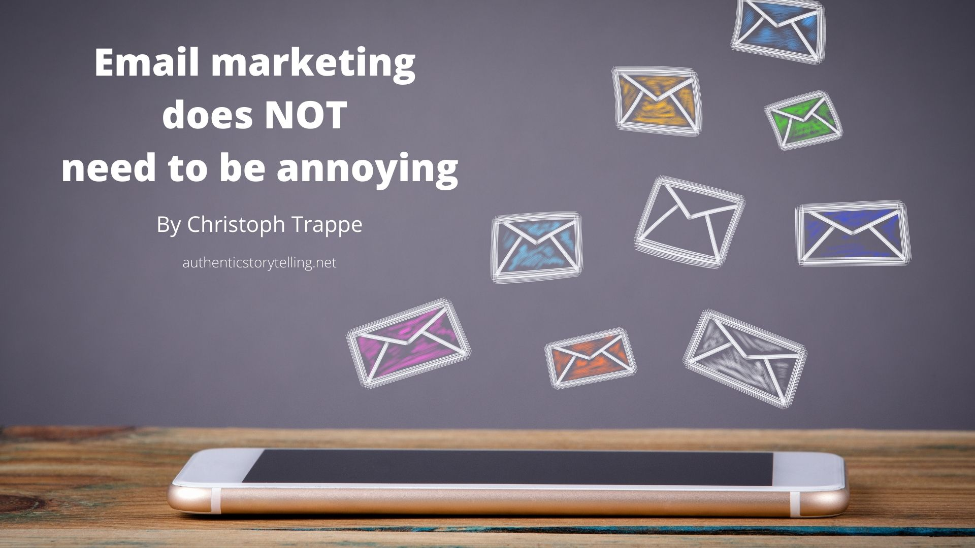 Email marketing does NOT need to be annoying